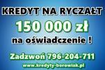 kredyt na RYCZAŁT 150 TYS na OŚWIADCZENIE ! Cała Polska!